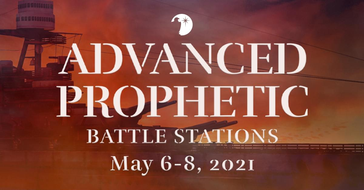 Morningstar Ministries - Advanced Prophetic May 6-8, 2021 - Fort Mill, SC